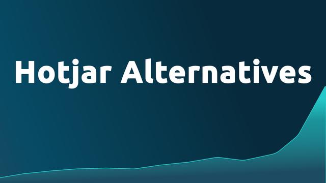 9 Best Hotjar Alternatives in 2021