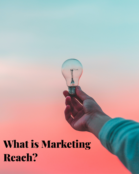 What is Marketing Reach and How To Improve It